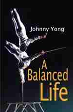 A Balanced Life by Johnny Yong