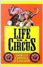 Life Is A Circus by Shirley Carrol O'Conner