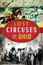 Lost Circuses of Ohio Paperback by Conrade C. Hinds